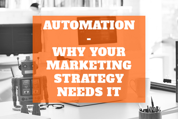 Automation Why Your Social Media Marketing Strategy Needs It