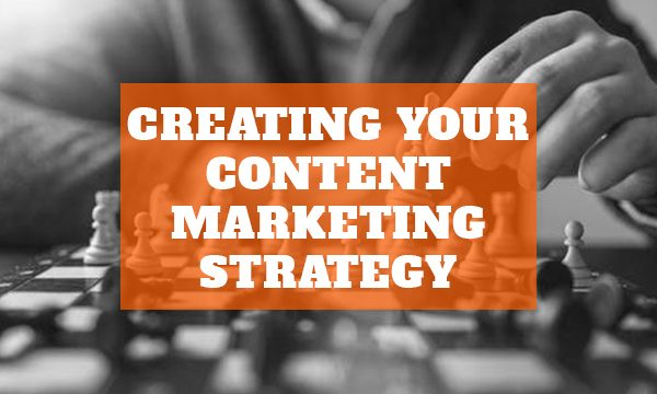 Creating Your Content Marketing Strategy