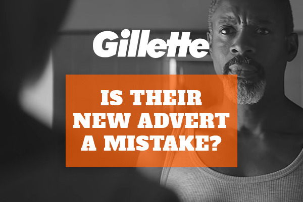 Gillette - Is their new advert a mistake? - Amplitude Media