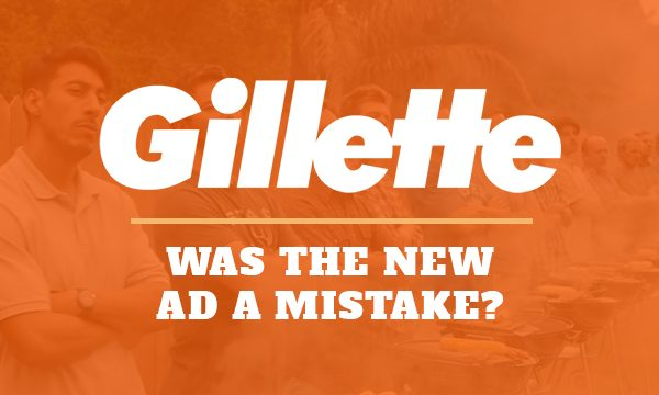 Gillette – Is their new advert a mistake?