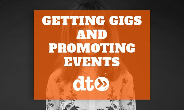 Getting Gigs and Promoting Events