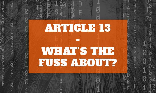 Article 13 – What's the fuss about?