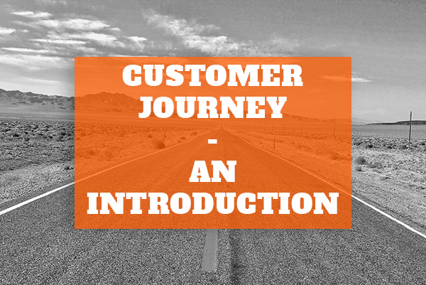 Customer Journey – An Introduction