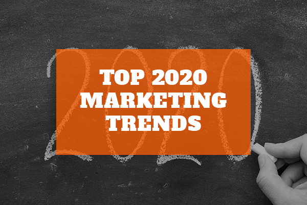 Our Top Five 2020 Marketing Trends