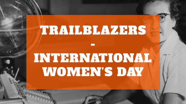 Trailblazers – International Women's Day