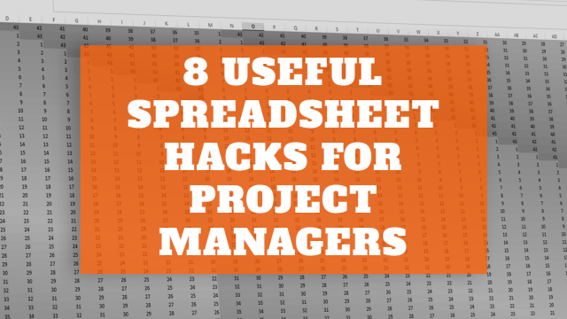8 Useful Spreadsheet Hacks for Clued Up Project Management
